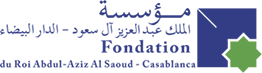 Fondation du roi abdul-Aziz Al Saoud pour les Etudes Islamiques et les Sciences Humaines , Casablanca