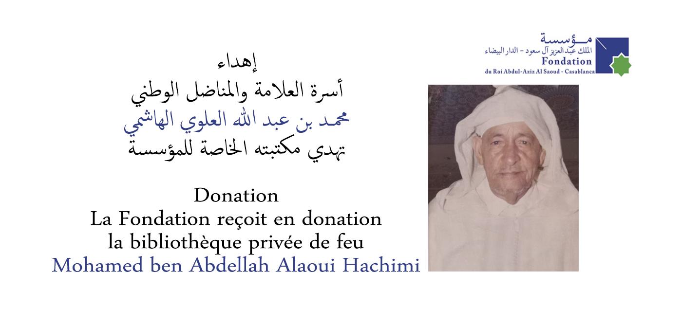 إهداء : أسرة العلامة والمناضل الوطني محمد بن عبد الله العلوي الهاشمي تهدي مكتبته الخاصة للمؤسسة