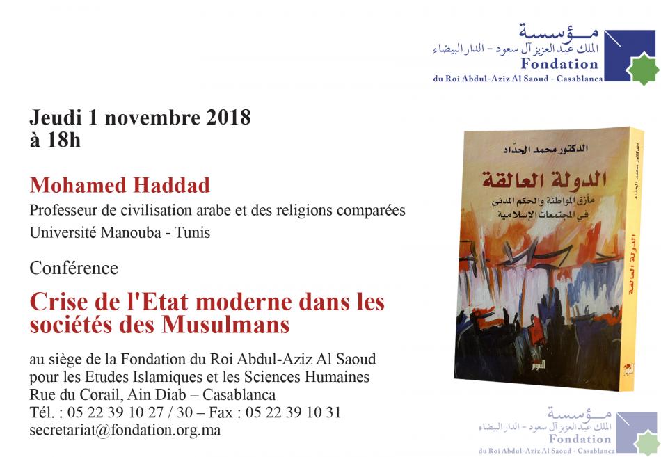 Mohamed Haddad Professeur de civilisation arabe et des religions comparées Université Manouba - Tunis Conférence Crise de l\'Etat moderne dans les sociétés des Musulmans